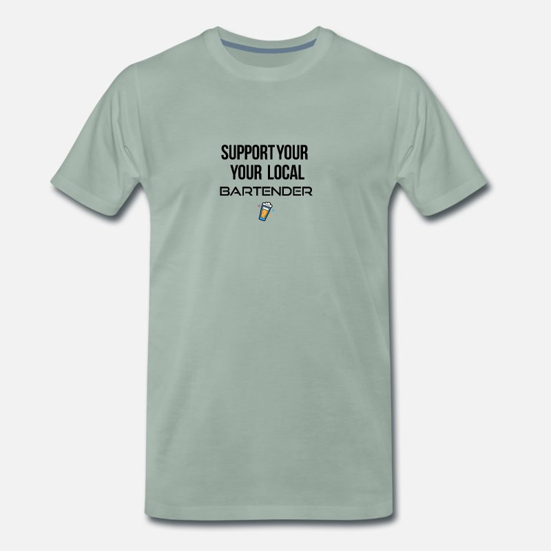 It Support T-Shirts - Support your local bartender - Men's Premium T-Shirt steel green