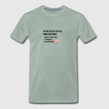 Having a mental breakdown - Men's Premium T-Shirt