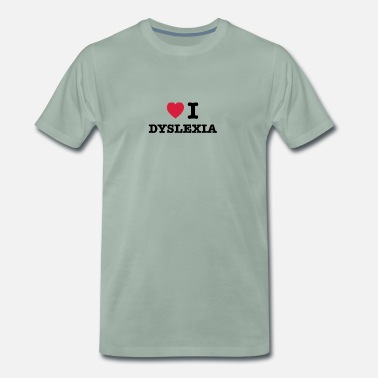 Affliction I Heart Dyslexia - Men's Premium T-Shirt