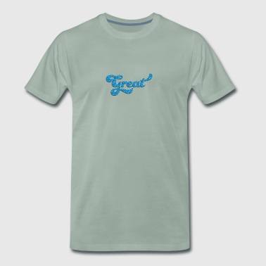 Great - Männer Premium T-Shirt