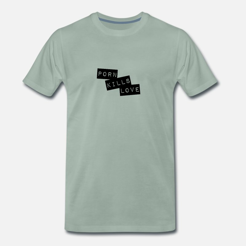 Love T-Shirts - Porn Kills Love - Men's Premium T-Shirt steel green