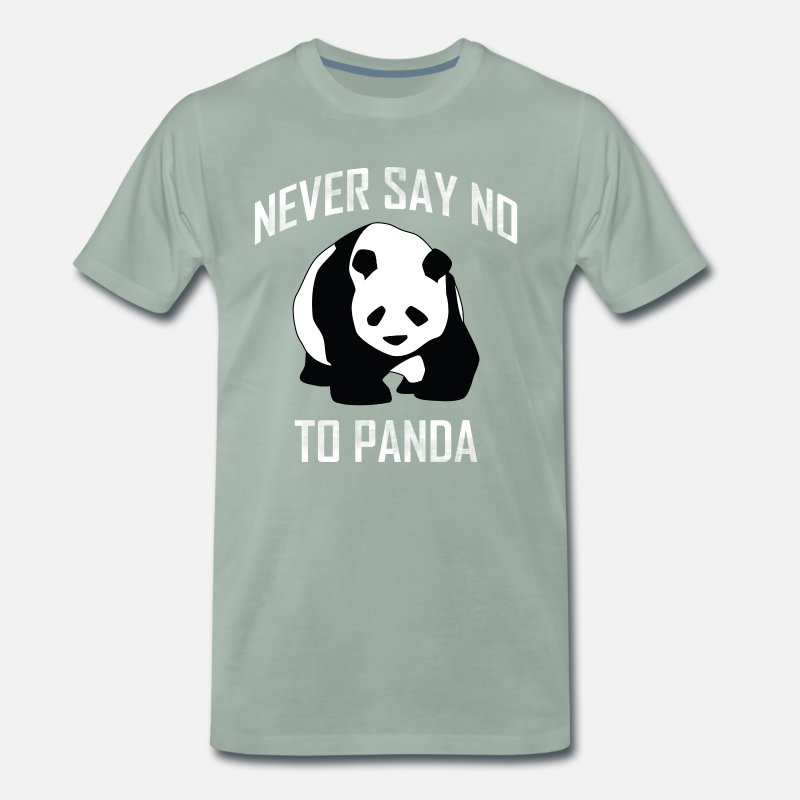 Panda T-Shirts - Never say NO TO PANDA - Men's Premium T-Shirt steel green