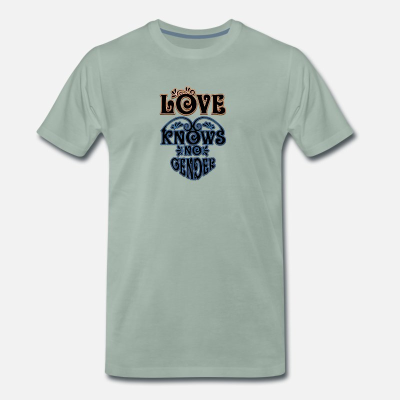 Love T-Shirts - Gay t shirts Love knows no gender - Men's Premium T-Shirt steel green