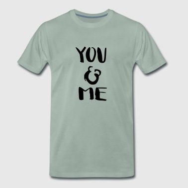 YOU AND ME - Männer Premium T-Shirt