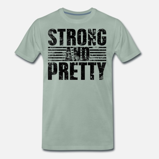 Strong Man T-Shirts - Strongman Strong And Pretty Bodybuilding - Men's Premium T-Shirt steel green