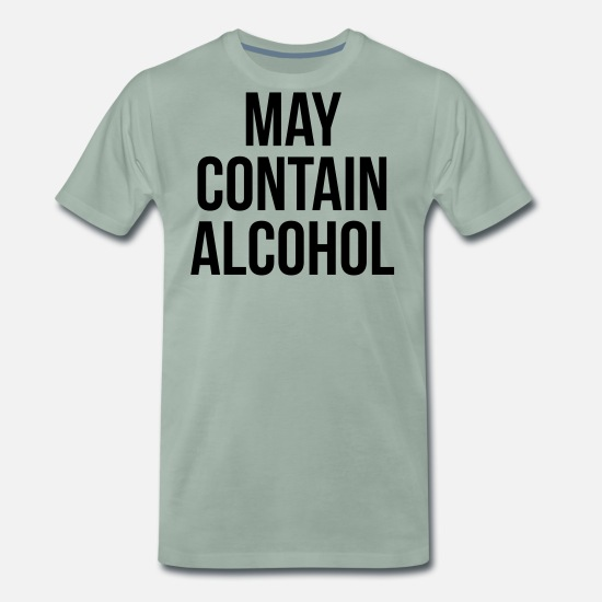 Hot Summer T-Shirts - May Contain Alcohol Funny Quote - Men's Premium T-Shirt steel green