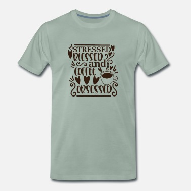 Ground stressed blessed and coffee obsessed - Men's Premium T-Shirt