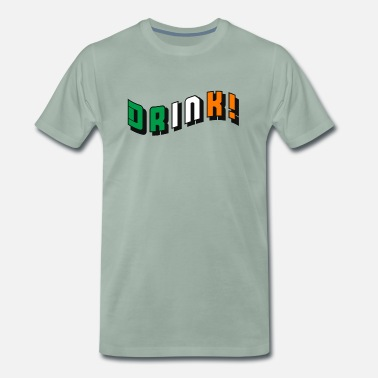 Irish Colors Drink! in Irish color! - Men's Premium T-Shirt