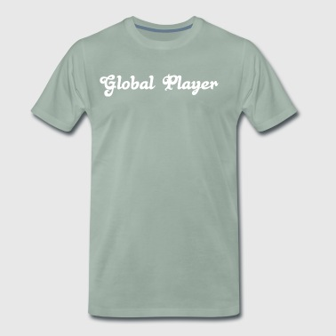 Global Player! Gift, Friends, Fun, Beer, Celebrations! - Men's Premium T-Shirt