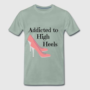 Addicted to high heels Addicted sexy love shoes - Men's Premium T-Shirt