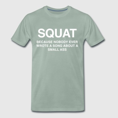 SQUAT because nobody ever wrote a song about a s - Premium-T-shirt herr