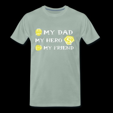 My dad my hero my friend - Men's Premium T-Shirt