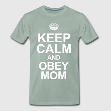 Keep calm and obey mom - Men's Premium T-Shirt