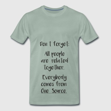 All people are related together - Men's Premium T-Shirt