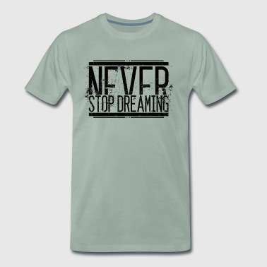 NeverStop Dreaming Alt 001 AllroundDesigns - Men's Premium T-Shirt