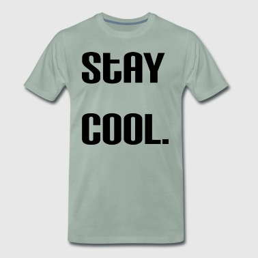 Stay cool. - Men's Premium T-Shirt