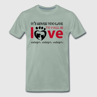 It's never too late to fall in love - Adopt! - Men's Premium T-Shirt