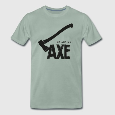Me And My Ax - T-shirt Premium Homme