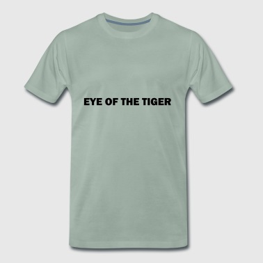 EYE OF THE TIGER - Men's Premium T-Shirt
