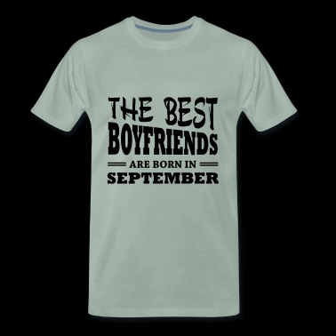 The best boyfriends are born in september - Men's Premium T-Shirt