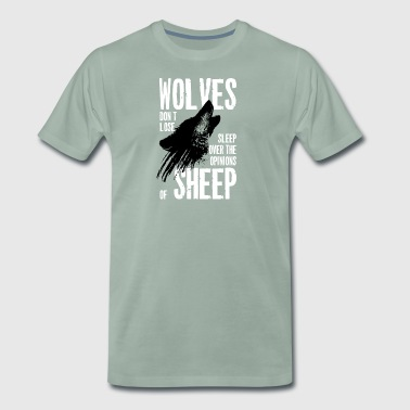 Wolves don't lose sleep over opinions of sheep - Männer Premium T-Shirt