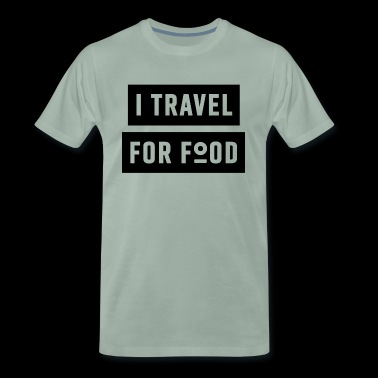 I TRAVEL FOR FOOD - T-shirt Premium Homme
