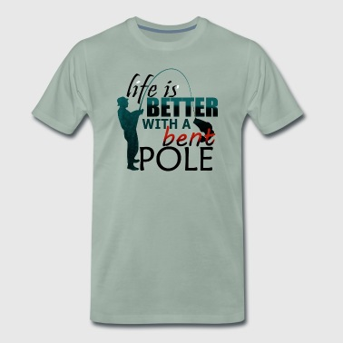 Better Life with Bent Pole - Fishing - Men's Premium T-Shirt