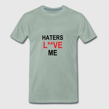 Haters Love Me - Mannen Premium T-shirt