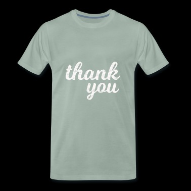 Just thank you Thank you | Thank you very much - Men's Premium T-Shirt