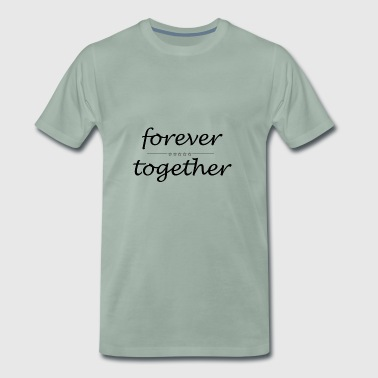 forever together - Men's Premium T-Shirt