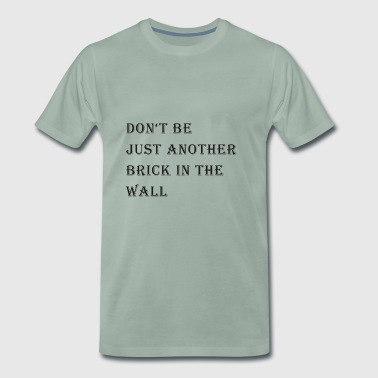 Another Brick In The Wall - Mannen Premium T-shirt