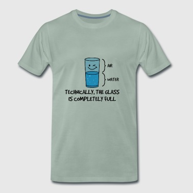 Technically The Glass Is Completely Full Gift - Men's Premium T-Shirt