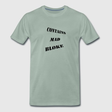 Contains Mad Bloke - Men's Premium T-Shirt