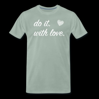 do it with love lettering with heart white - Men's Premium T-Shirt