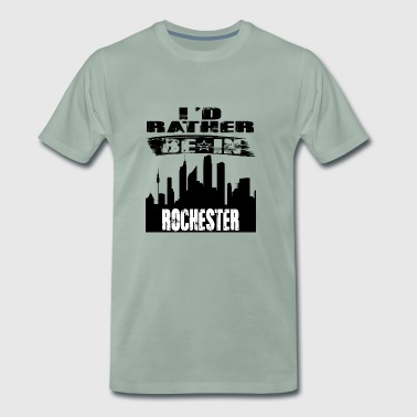 Gift Id rather be in Rochester - Men's Premium T-Shirt