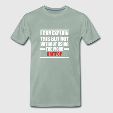 Can explain word hobby love BRITPOP - Men's Premium T-Shirt