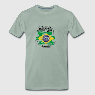 HOLIDAYS brazil brazil TRAVEL IM IN Brazil Natal - Men's Premium T-Shirt