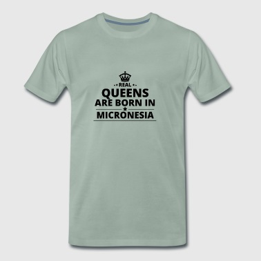 gift queens are born MICRONESIA - Men's Premium T-Shirt