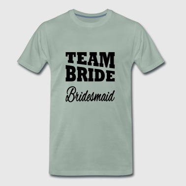 Team Bride Bridesmaid - Men's Premium T-Shirt
