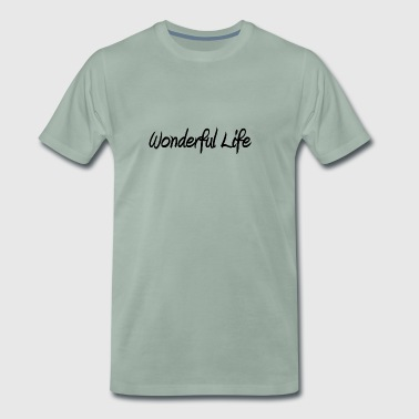 Wonderful Life - Männer Premium T-Shirt