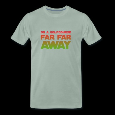 On a golf course far away - Men's Premium T-Shirt