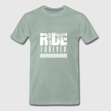 Ride forever - Men's Premium T-Shirt