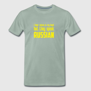 I Hear Voices in My Head Russian Gift - Men's Premium T-Shirt