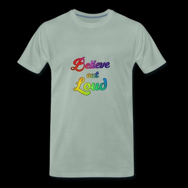 Believe out loud - Men's Premium T-Shirt