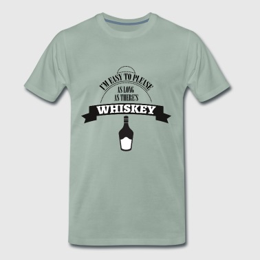 Whiskey - I'm ease to please as long ... - Men's Premium T-Shirt