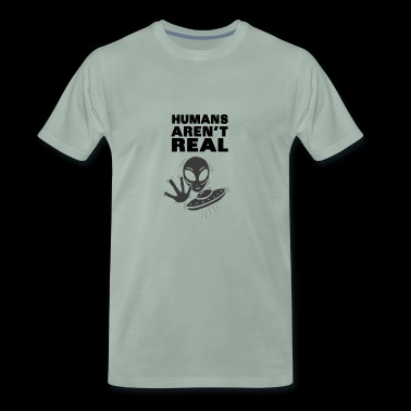 Aliens Humans aren't real UFO humor aliens - Men's Premium T-Shirt