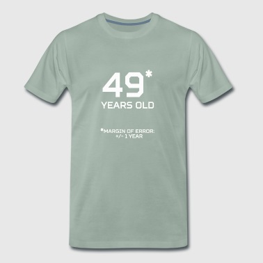 49 Years Old Margin 1 Year - Men's Premium T-Shirt
