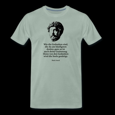 Aurel: Like the thoughts you are most often - Men's Premium T-Shirt