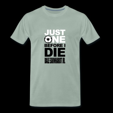 JUST ONE MORE Before The - Men's Premium T-Shirt