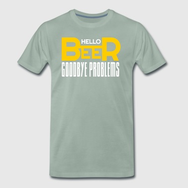 Hello Beer Goodbye Problems - Men's Premium T-Shirt